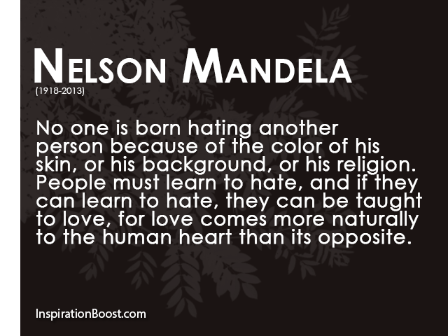 Nelson Mandela Hate and Love Quote